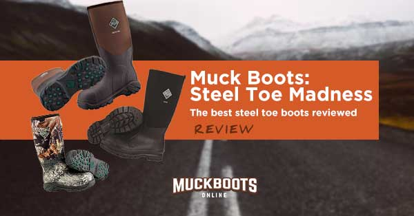 27783c20877 The Best Steel Toed Muck Boots: A Complete Guide - MuckBootsOnline